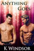 Anything Goes: An Erotic Gay Fantasy