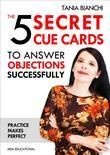 The 5 Secret Cue Cards to answer objections successfully