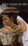 Sor Juanas zweiter Traum