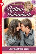 Bettina Fahrenbach 6 - Liebesroman