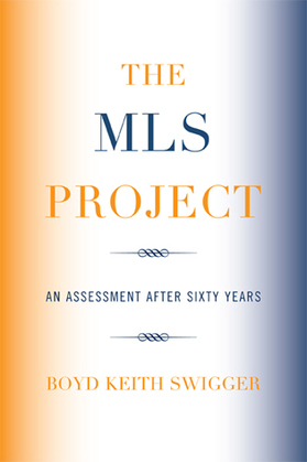 The MLS Project: An Assessment after Sixty Years