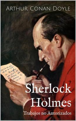 Sherlock Holmes - Trabajos No Autorizados