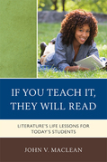 If You Teach It, They Will Read: Literature's Life Lessons for Today's Students