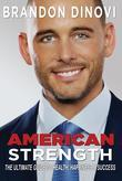 American Strength: The Ultimate Guide to Health, Happiness & Success