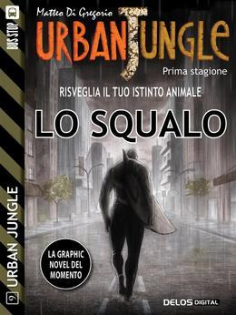 Urban Jungle: Lo squalo
