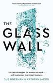 The Glass Wall: Success strategies for women at work - and businesses that mean business