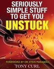Seriously Simple Stuff to Get You Unstuck