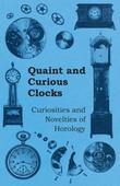 Quaint and Curious Clocks - Curiosities and Novelties of Horology