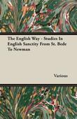 The English Way - Studies In English Sanctity From St. Bede To Newman