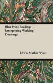 Blue Print Reading; Interpreting Working Drawings