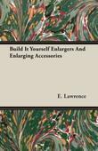 Build It Yourself Enlargers And Enlarging Accessories
