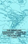 The Homeland Handbooks - Volume 86 - Dartmouth, Totnes And The River Dart