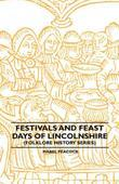 Festivals And Feast Days Of Lincolnshire (Folklore History Series)