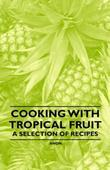 Cooking with Tropical Fruit - A Selection of Recipes