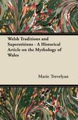Welsh Traditions and Superstitions - A Historical Article on the Mythology of Wales
