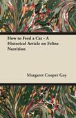 How to Feed a Cat - A Historical Article on Feline Nutrition