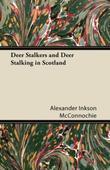 Deer Stalkers and Deer Stalking in Scotland