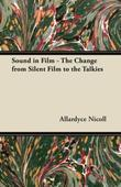 Sound in Film - The Change from Silent Film to the Talkies