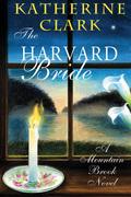 The Harvard Bride: A Mountain Brook Novel