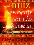 Les oeufs sacrés de Déméter, tome 2 (Elias Sparte)