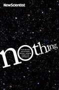 Nothing: From absolute zero to cosmic oblivion -- amazing insights into nothingness