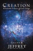 Creation: Remarkable Evidence of God's Design