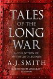 Tales of the Long War: A collection of myths and legends - An e-short