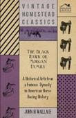 The Black Hawk or Morgan Family - A Historical Article on a Famous Dynasty in American Horse Racing History