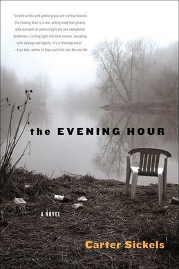 The Evening Hour: A Novel