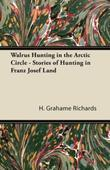 Walrus Hunting in the Arctic Circle - Stories of Hunting in Franz Josef Land