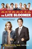 The Late Bloomer: A Memoir of My Body