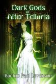 Dark Gods of Alter Telluria