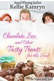 Chocolate, Sex, and Other Tasty Treats for the Soul