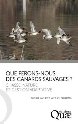 Que ferons-nous des canards sauvages ?