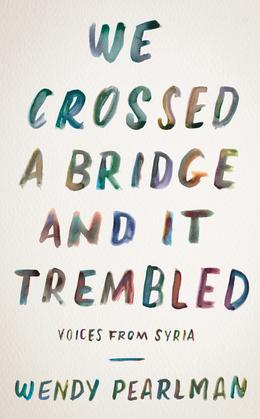 We Crossed a Bridge and It Trembled
