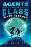 Agents of the Glass: A New Recruit