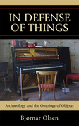 In Defense of Things: Archaeology and the Ontology of Objects