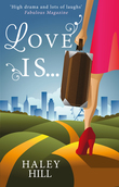 Love Is...: A feel-good romantic comedy about the search for love