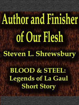 Author and Finisher of Our Flesh
