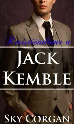 Resistiéndome A Jack Kemble