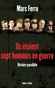 Ils taient sept hommes en guerre 1918 - 1945