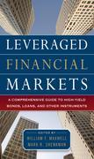 Leveraged Financial Markets: A Comprehensive Guide to Loans, Bonds, and Other High-Yield Instruments: A Comprehensive Guide to Loans, Bonds, and Other