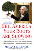 Megan Smolenyak - Hey, America, Your Roots Are Showing