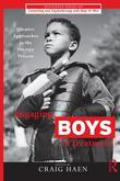 Engaging Boys in Treatment: Creative Approaches to the Therapy Process