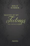 Master of my Feelings (Master-Reihe Band 4)