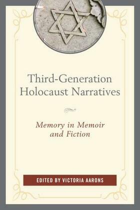 Third-Generation Holocaust Narratives: Memory in Memoir and Fiction