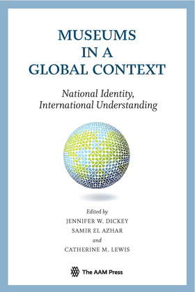 Museums in a Global Context: National Identity, International Understanding