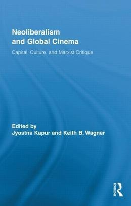 Neoliberalism and Global Cinema: Capital, Culture, and Marxist Critique