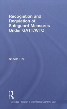 Recognition and Regulation of Safeguard Measures Under GATT/Wto