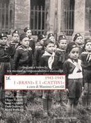 1943-1945: I «BRAVI» e I «CATTIVI»